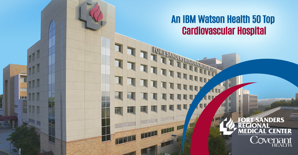 Fort Sanders Regional Medical Center has been named as one of the nation's 50 Top Cardiovascular Hospitals by IBM Watson Health.