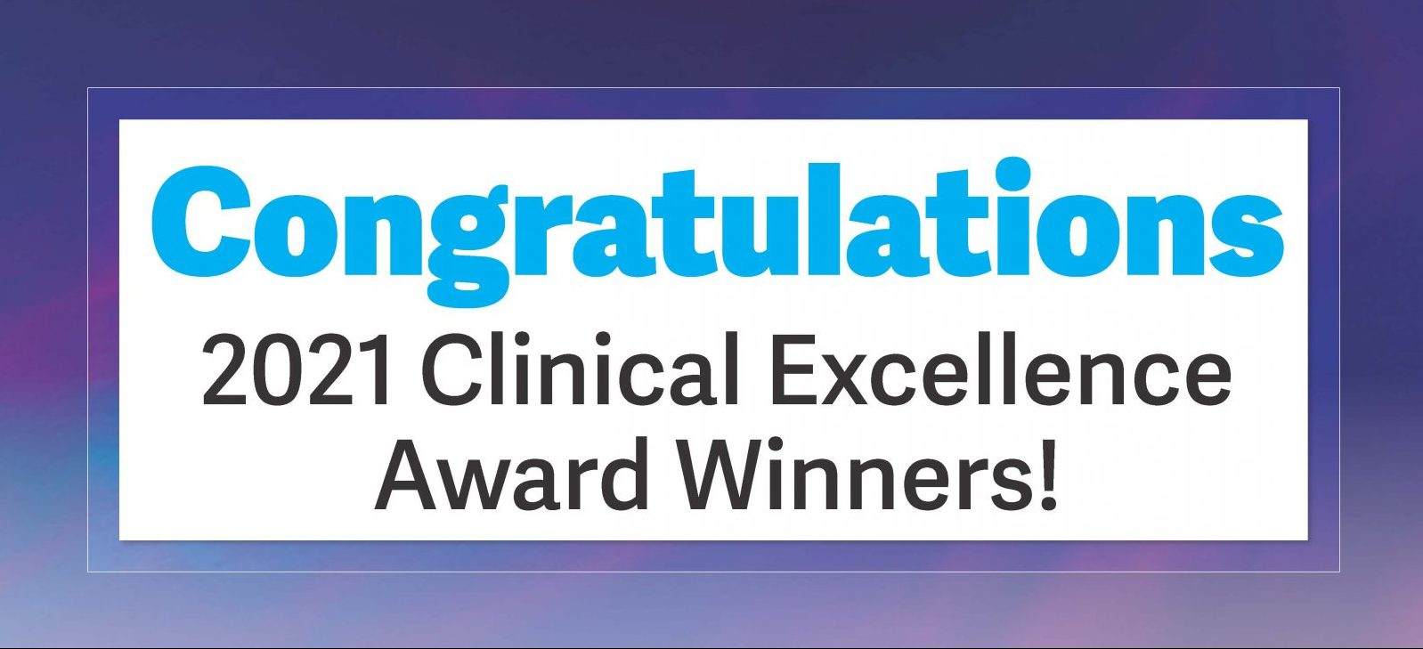 2021 Clinical Excellence Recognized